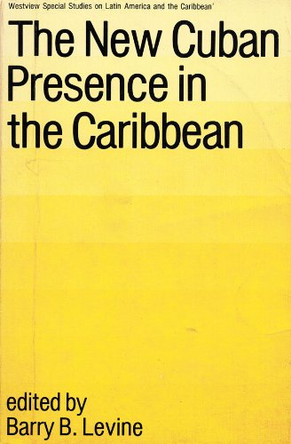 9780865315389: The New Cuban Presence In The Caribbean (WESTVIEW SPECIAL STUDIES ON LATIN AMERICA AND THE CARIBBEAN)