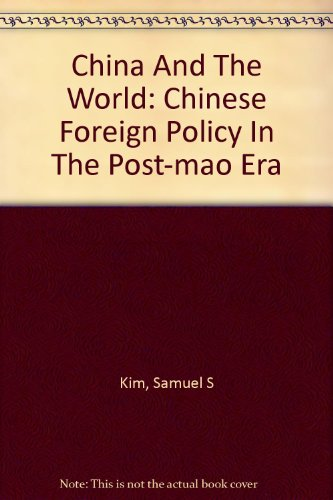 9780865315563: China And The World: Chinese Foreign Policy In The Post-mao Era