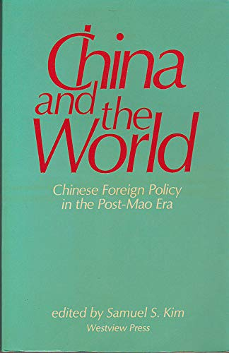 9780865315570: China And The World: Chinese Foreign Policy In The Post-mao Era