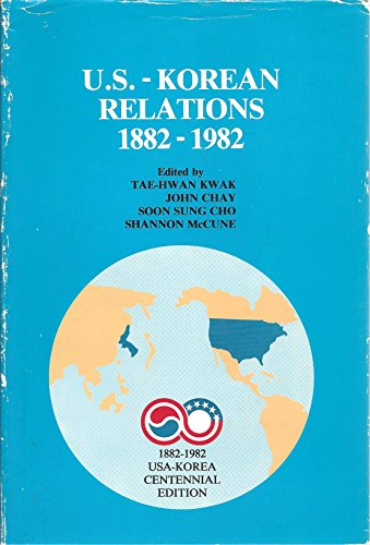 U.S.-Korean relations, 1882-1982: Kwak, Tae-Hwan, with John Chay, Soon Sung Cho and Shannon McCune,...