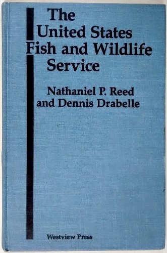 9780865316386: The U.s. Fish And Wildlife Service (Westview Library of Federal Departments, Agencies, and Syste)