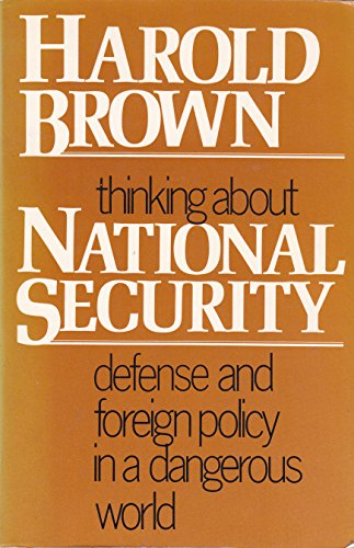 9780865317024: Thinking About National Security: Defense And Foreign Policy In A Dangerous World