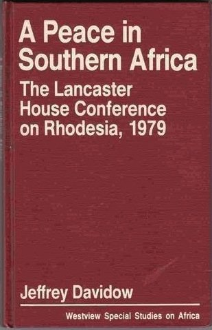 9780865317031: A Peace In Southern Africa: The Lancaster House Conference On Rhodesia, 1979 (Westview Special Studies on Africa)