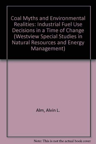 Coal Myths and Environmental Realities: Industrial Fuel: Alvin L. Alm