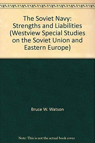 The Soviet Navy: Strengths and Liabilities