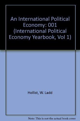 An International Political Economy (International Political Economy Yearbook, Vol 1): W. Ladd ...
