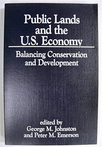 Public lands and the U.S. economy: Balancing: George M. Johnston,