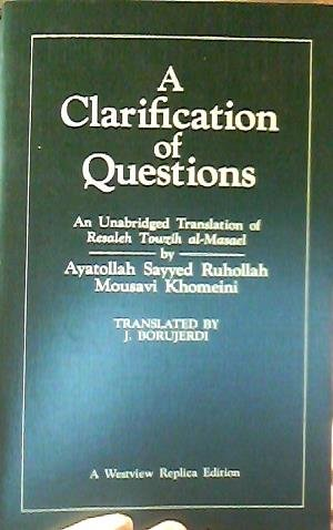 9780865318540: Clarification of Questions: An Unabridged Translation of Resaleh Towzih Al-Massael