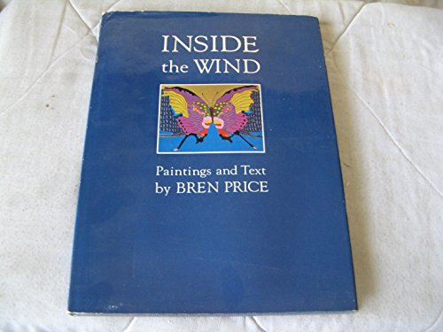 Inside the Wind: Paintings and Text by Bren Price: Price, Bren