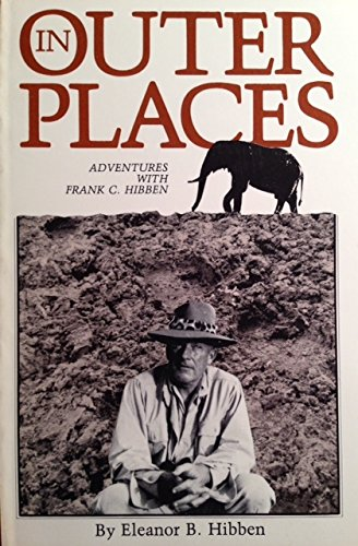 9780865340282: In Outer Places: Adventures With Frank C. Hibben