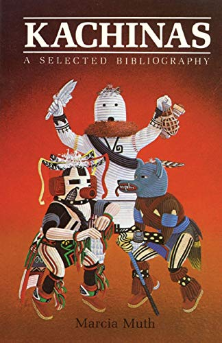 Kachinas: A Selected Bibliography (0865340315) by Marcia Muth