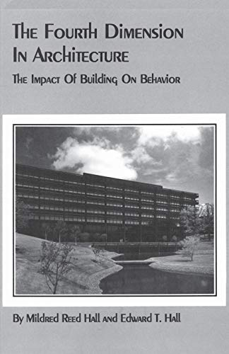 9780865340336: The Fourth Dimension in Architecture: The Impact of Building on Behavior