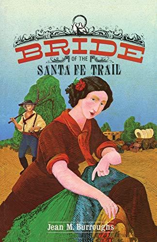 Bride of the Santa Fe Trail: Jean M. Burroughs