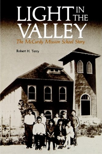 9780865340510: Light in the Valley: The McCurdy Mission School Story