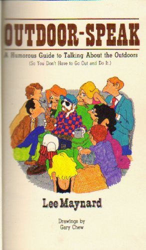 9780865340596: Outdoor-Speak: A Humorous Guide to Talking About the Outdoors (So You Don't Have to Go Out and Do It)