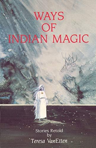 9780865340619: Ways of Indian Magic: Stories Retold