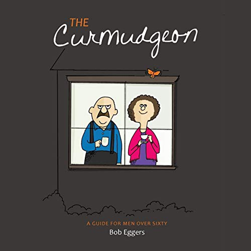 9780865340657: The Curmudgeon, A Guide for Men Over Sixty