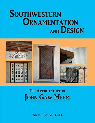 9780865340695: Southwestern Ornamentation and Design: The Architecture of John Gaw Meem