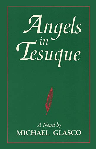 9780865340718: Angels in Tesuque: A Novel