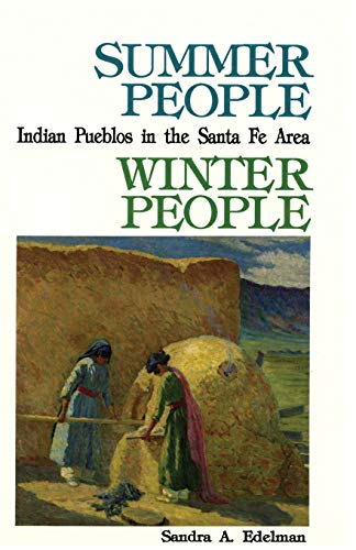 9780865340763: Summer People, Winter People: A Guide to Pueblos in the Santa Fe Area