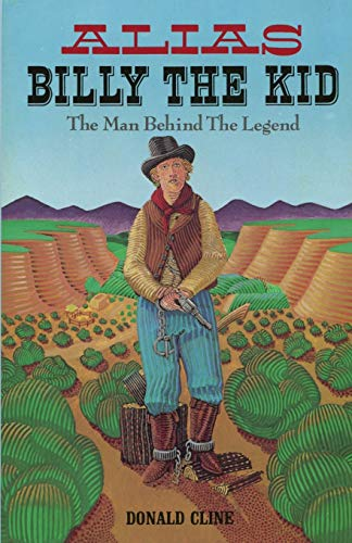 9780865340800: Alias Billy the Kid: The Man Behind the Legend (Western Legacy Series)