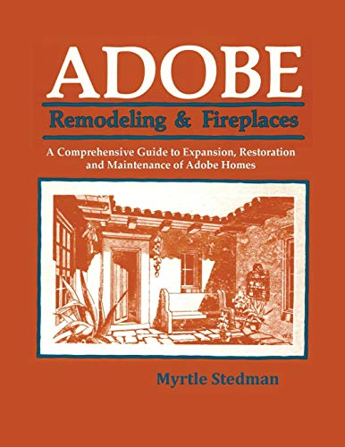 Adobe: Remodeling & Fireplaces