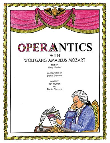 Operantics With Wolfgang Amadeus Mozart: Neidorf, Mary