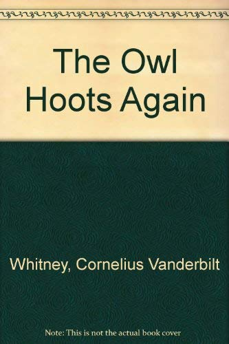 THE OWL HOOTS AGAIN short Stories: WHITNEY, CORNELIUS VANDERBILT