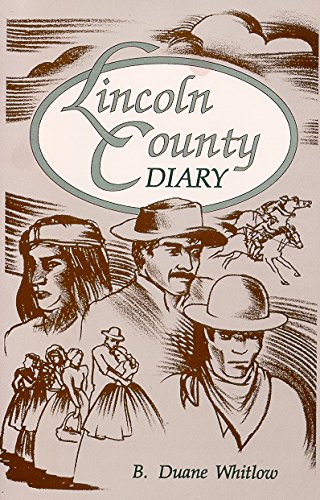 Lincoln County Diary: B. Duane Whitlow