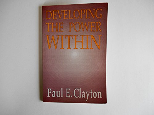 Developing the Power Within: Paul E. Clayton