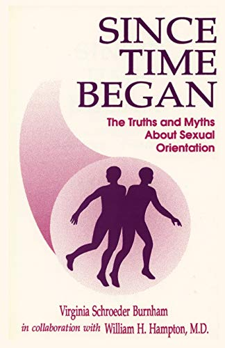 9780865341999: Since Time Began: The Truths and the Myths About Sexual Orientation