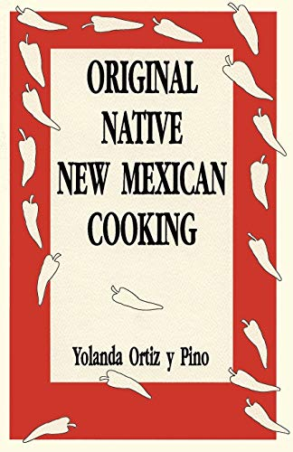 9780865342101: Original Native New Mexican Cooking