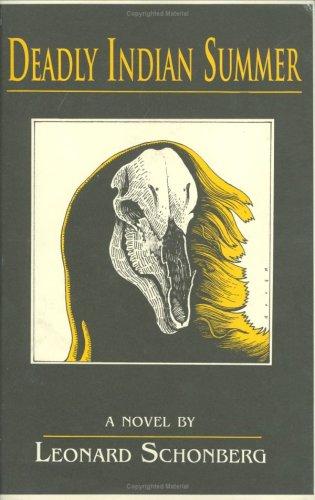 Deadly Indian Summer: A Novel: Schonberg, Leonard