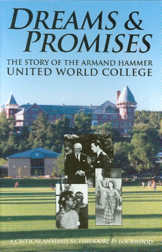 9780865342606: Dreams & Promises: The Story of the Armand Hammer United World College