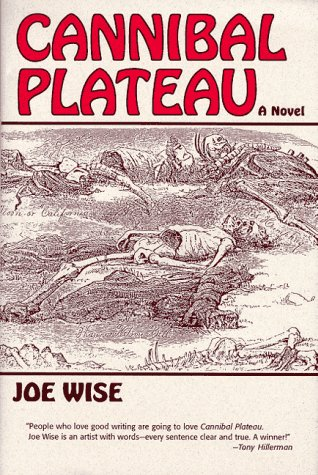 Cannibal Plateau: A Novel: Joe Wise