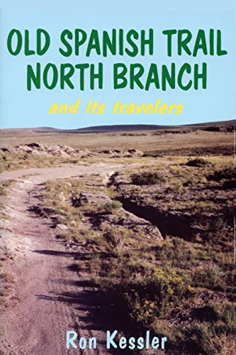 Old Spanish Trail, North Branch, and It's Travelers: Ron Kessler