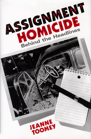 Assignment Homicide Behind the Headlines: Toomey, Jeanne
