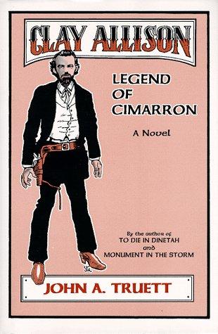 9780865342767: Clay Allison: Legend of Cimarron