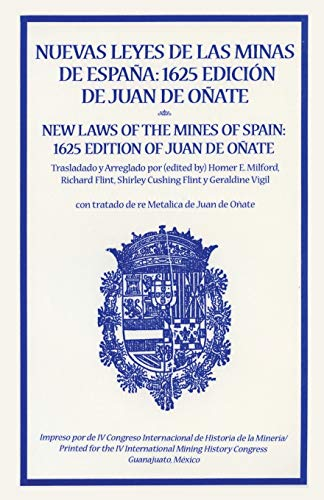 9780865342910: Nuevas Leyes de las Minas de Espana: 1625 Edicion de Juan de Onate (Spanish and English Edition) (English and Spanish Edition)