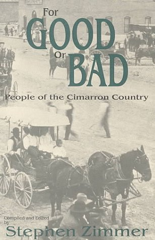 9780865342927: For Good or Bad: People of the Cimarron Country