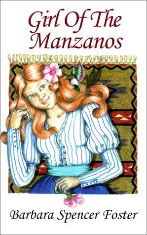 Girl of the Manzanos: Foster, Barbara Spencer