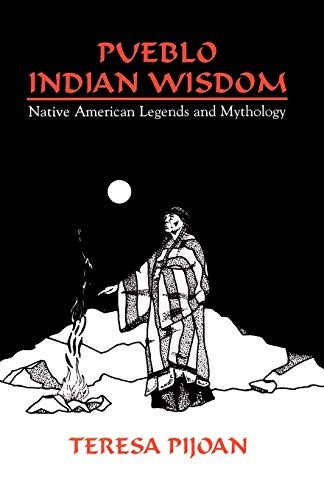 9780865343191: Pueblo Indian Wisdom: Native American Legends and Mythology