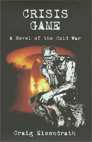 9780865343320: Crisis Game : A Novel of the Cold War