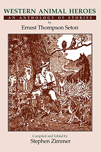 Western Animal Heroes (Softcover): Ernest Thompson Seton