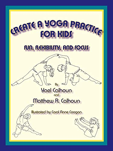 9780865344907: Create a Yoga Practice for Kids