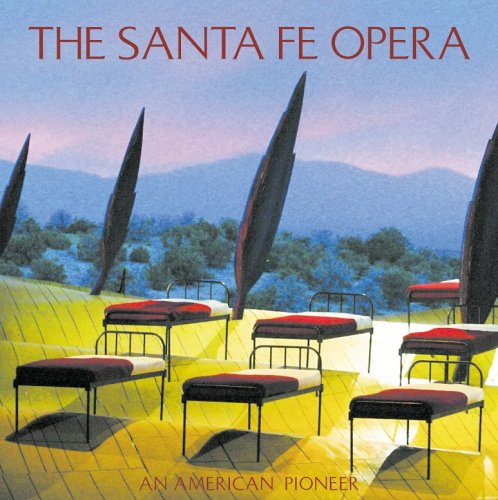 The Santa Fe Opera: An American Pioneer: Huscher, Phillip