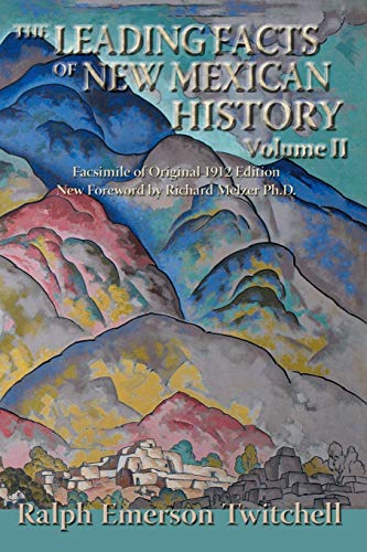 9780865345669: The Leading Facts of New Mexican History, Vol II (Softcover) (Southwest Heritage)
