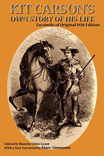 Kit Carson's Own Story of His Life (Southwest Heritage Series) (0865345686) by Kit Carson