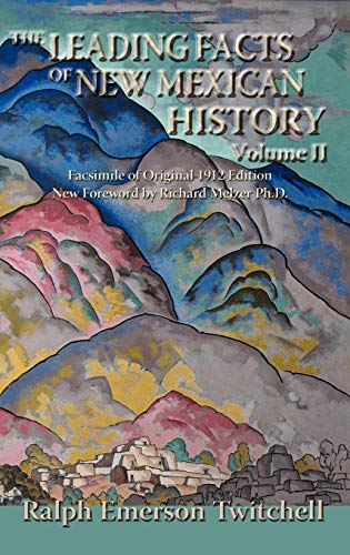 9780865345850: The Leading Facts of New Mexican History, Vol. II (Hardcover)