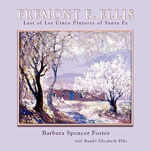 Fremont F. Ellis, Last of Los Cinco: Barbara Spencer Foster